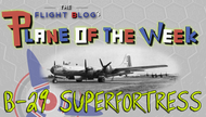 Plane of the Week: Boeing B-29 Superfortresses