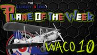 Plane of the Week: Waco 10