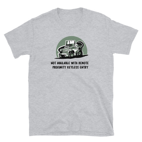 Not Available with Remote Proximity Keyless Entry Gray Short-Sleeve Unisex T-Shirt