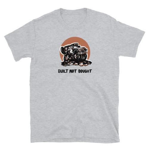 Built Not Bought Gray Short-Sleeve Unisex T-Shirt