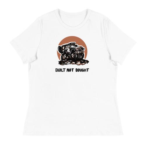 Built Not Bought White Women's Relaxed T-Shirt