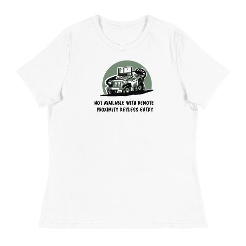 Not Available with Remote Proximity Keyless Entry White Women's Relaxed T-Shirt