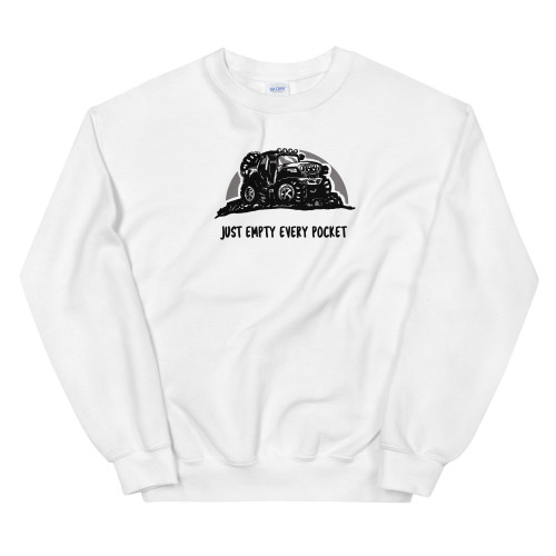 Just Empty Every Pocket White Unisex Sweatshirt