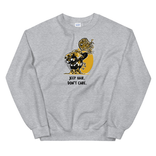 Gray Jeep Hair.  Don't Care (Female) Unisex Sweatshirt