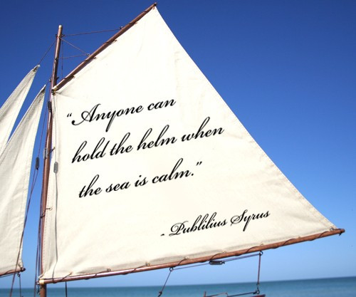 Sailboat With Quote: Anyone Can Hold