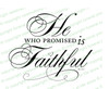 He Who Promised Bible Verse Word Art