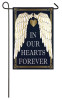 In Our Hearts Forever Garden or Cemetery Flag
