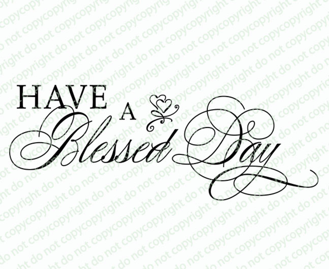Have A Blessed Day Phrase Word Art Design