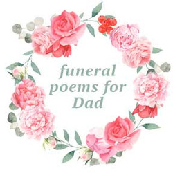 Funeral Poems for Dad Come in All Shapes and Forms
