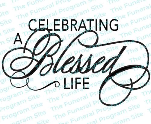 Celebrating A Blessed Life Elegant Funeral Program Title