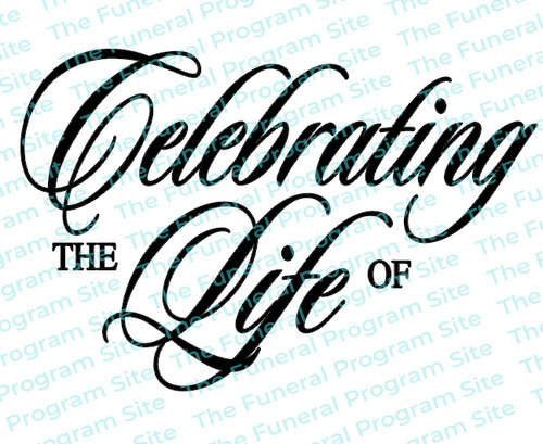Celebrating The Life Of Funeral Program Title