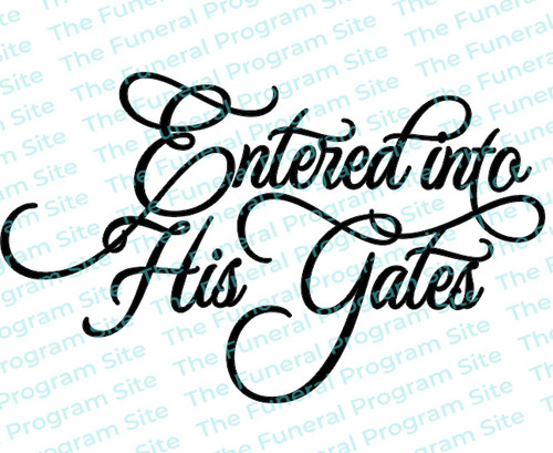 Entered Into His Gates Funeral Program Title