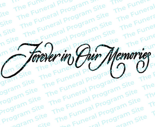 Forever in Our Memories (1 Line) Funeral Program Title