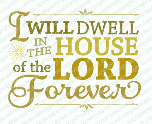 I Will Dwell In The House Bible Verse Word Art