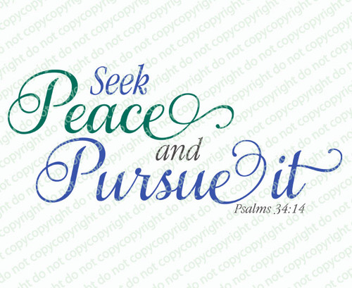 Seek Peace And Pursue It Funeral Bible Verses Word Art