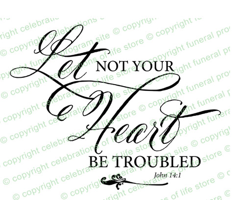 Let Not Your Heart Funeral Bible Verses Word Art