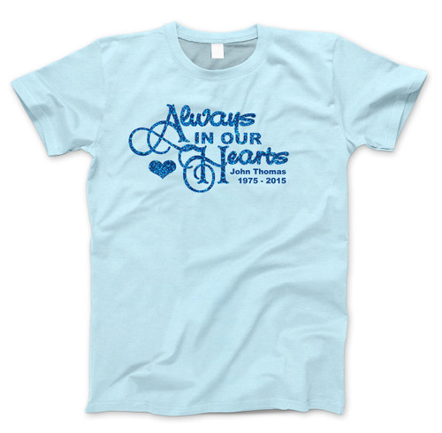 Always In Our Hearts Glitter In Loving Memory Shirts blue