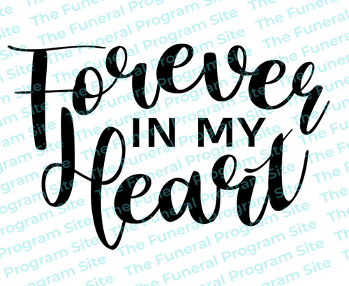 Forever In My Heart Funeral Program Quote