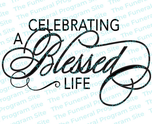 Celebrating A Blessed Life Elegant Funeral Program Title