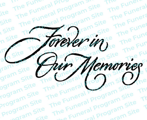 Forever in Our Memories (2 Lines) Funeral Program Title