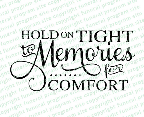 Hold On Tight To Memories Funeral Quote Word Art
