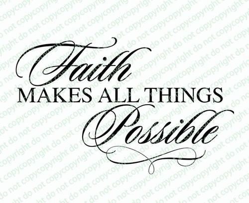 Faith Makes All Things Bible Verse Word Art