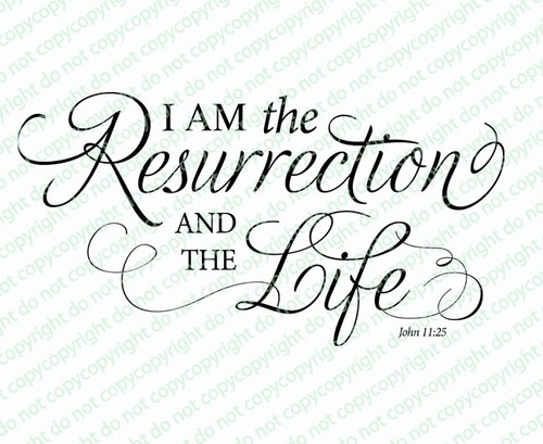Resurrection And The Life Funeral Bible Verses Word Art