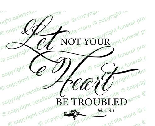 Let Not Your Heart Funeral Bible Verses Word Art