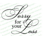 Sorry For Your Loss Sympathy Word Art