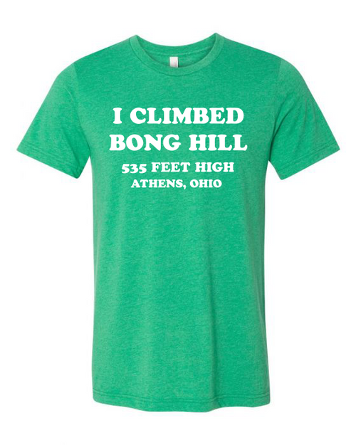 I Climbed Bong HIll T-Shirt