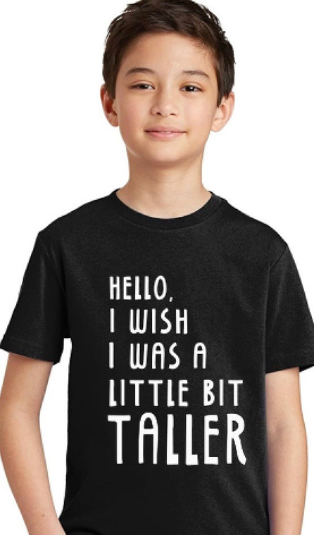 I Wish I was a Little Bit Taller unisex baby and kids t-shirt (1)