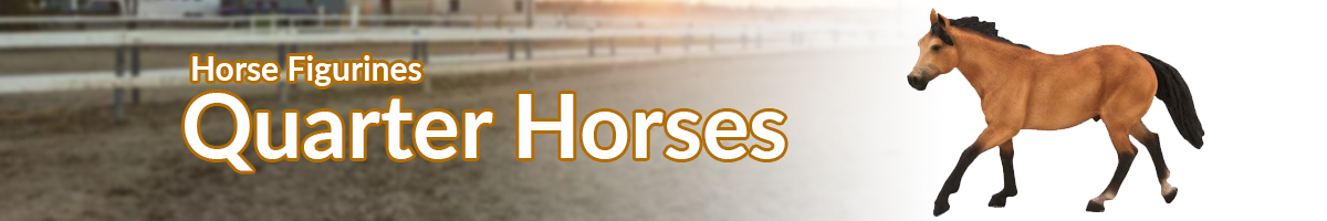Horse Figurines Quarter Horses banner - Click here to go back to horse figurines