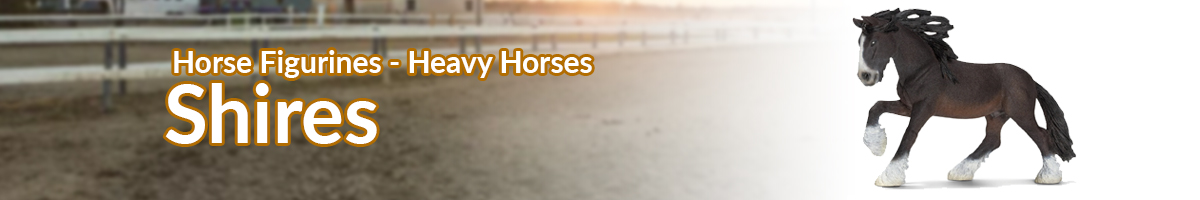 Horse Figurines Shires banner - Click here to go back to horse figurines