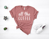 All The Coffee Tee