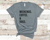 Weekends, Coffee & Dogs Tee