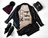 Single, Taken, Tacos Tee