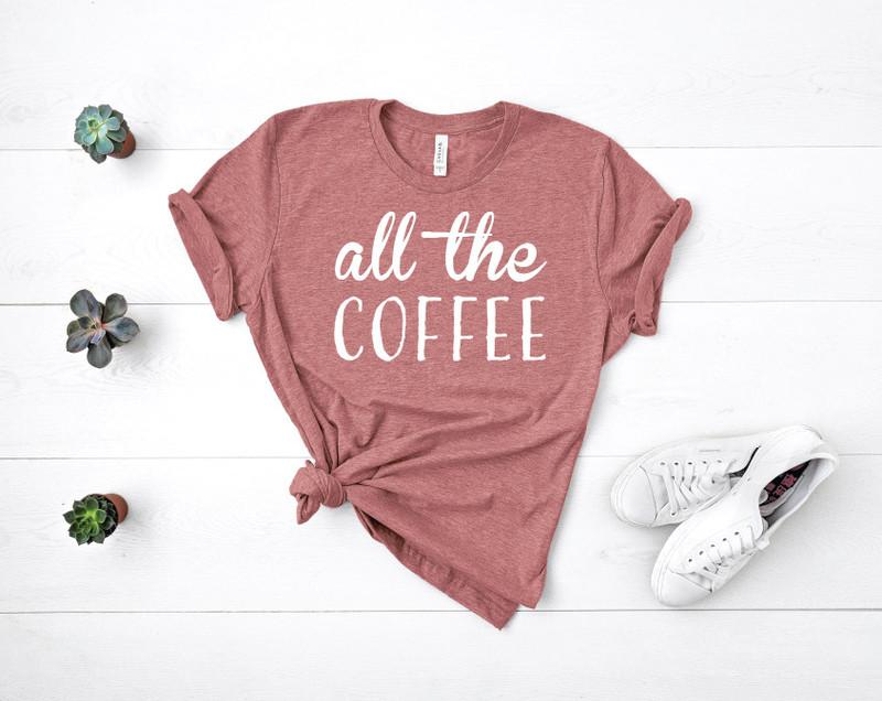 All The Coffee Tee