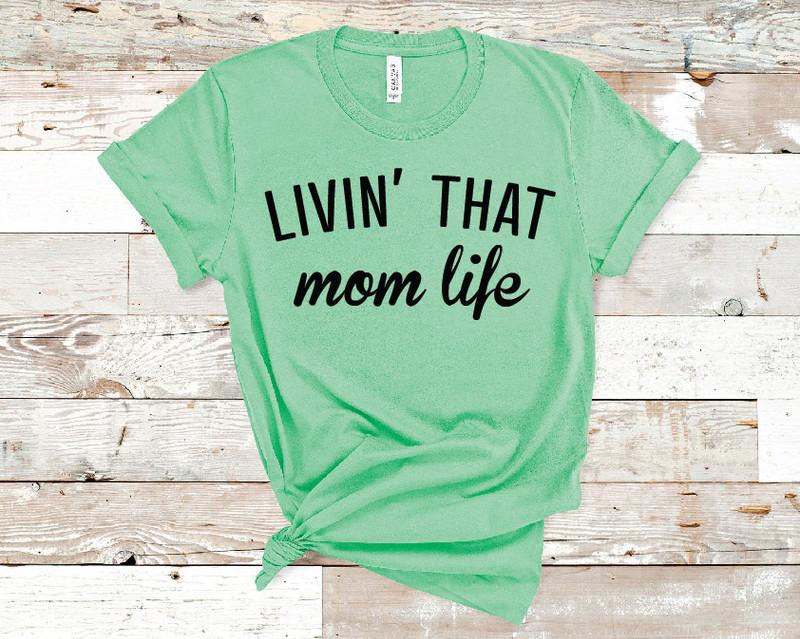 Livin' That Mom Life Tee