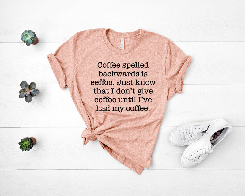 Coffee Spelled Backwards Tee