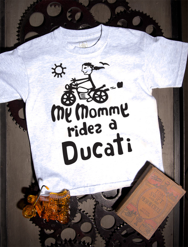 My Mommy Rides a Ducati T-shirt on Ash