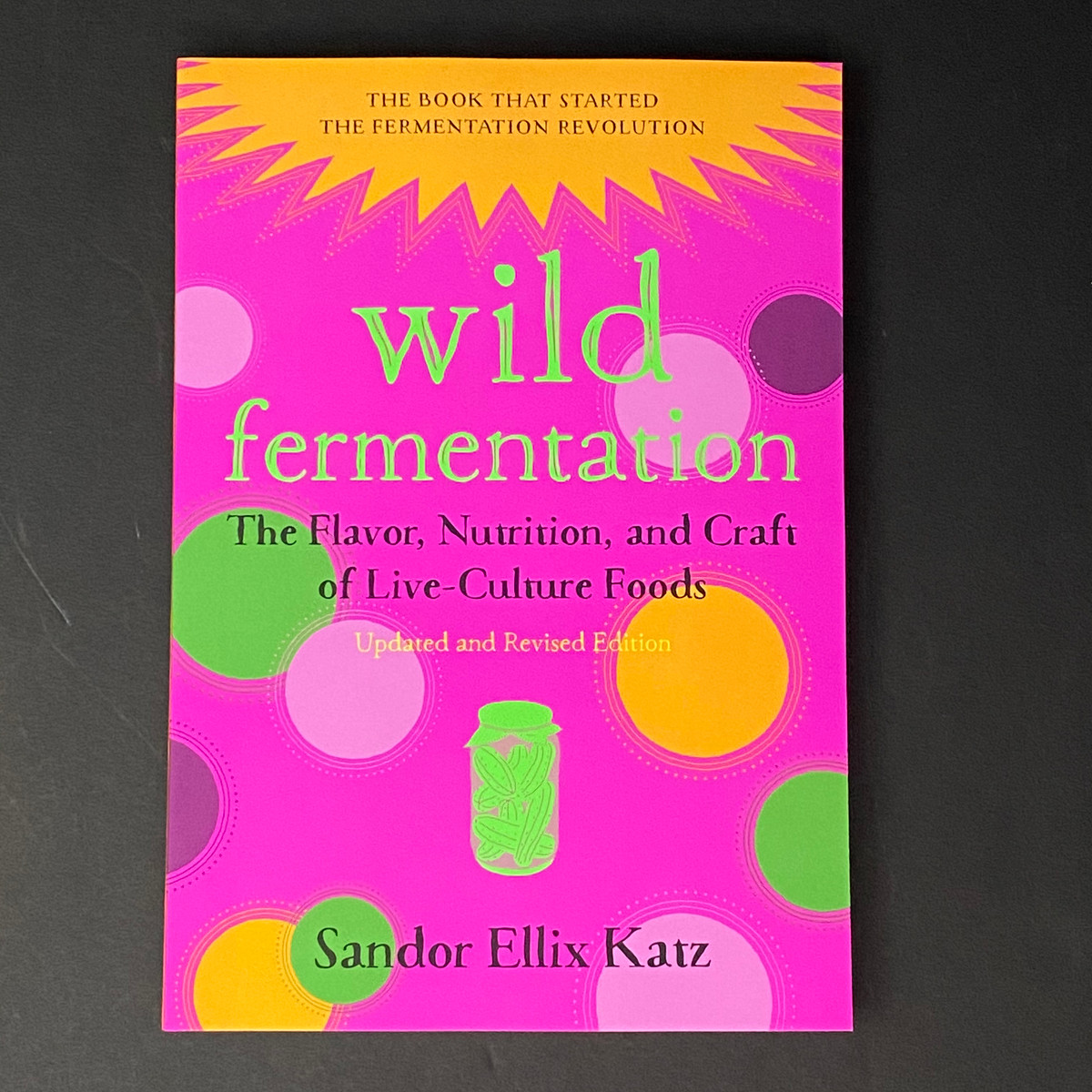 Wild Fermentation   Sandor Ellix Katz