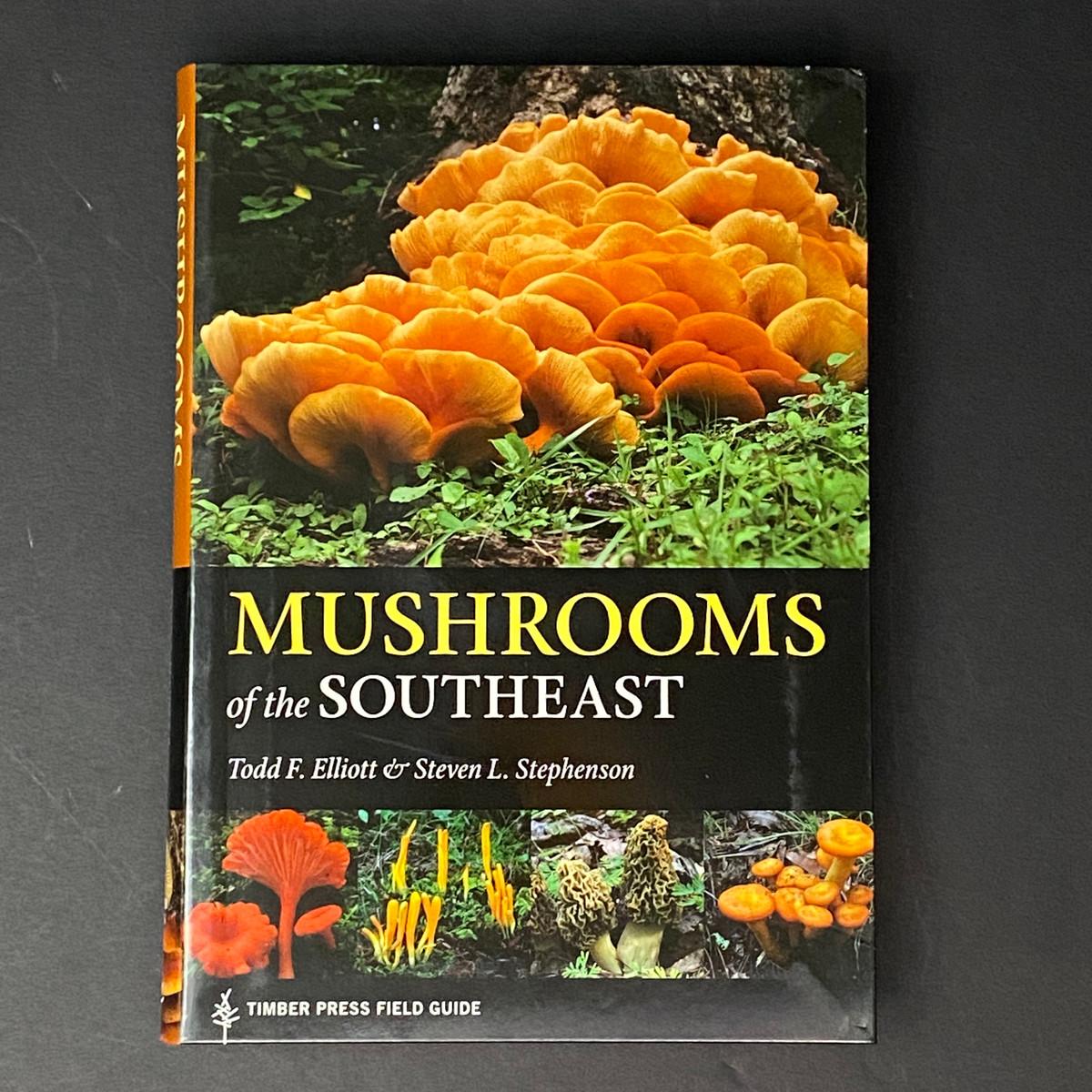 Mushrooms of the Southeast | Todd F. Elliott