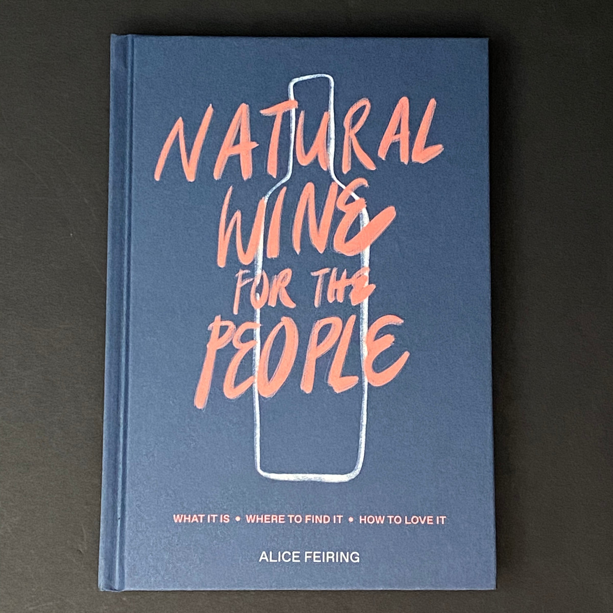 Natural Wine for the People | Alice Feiring