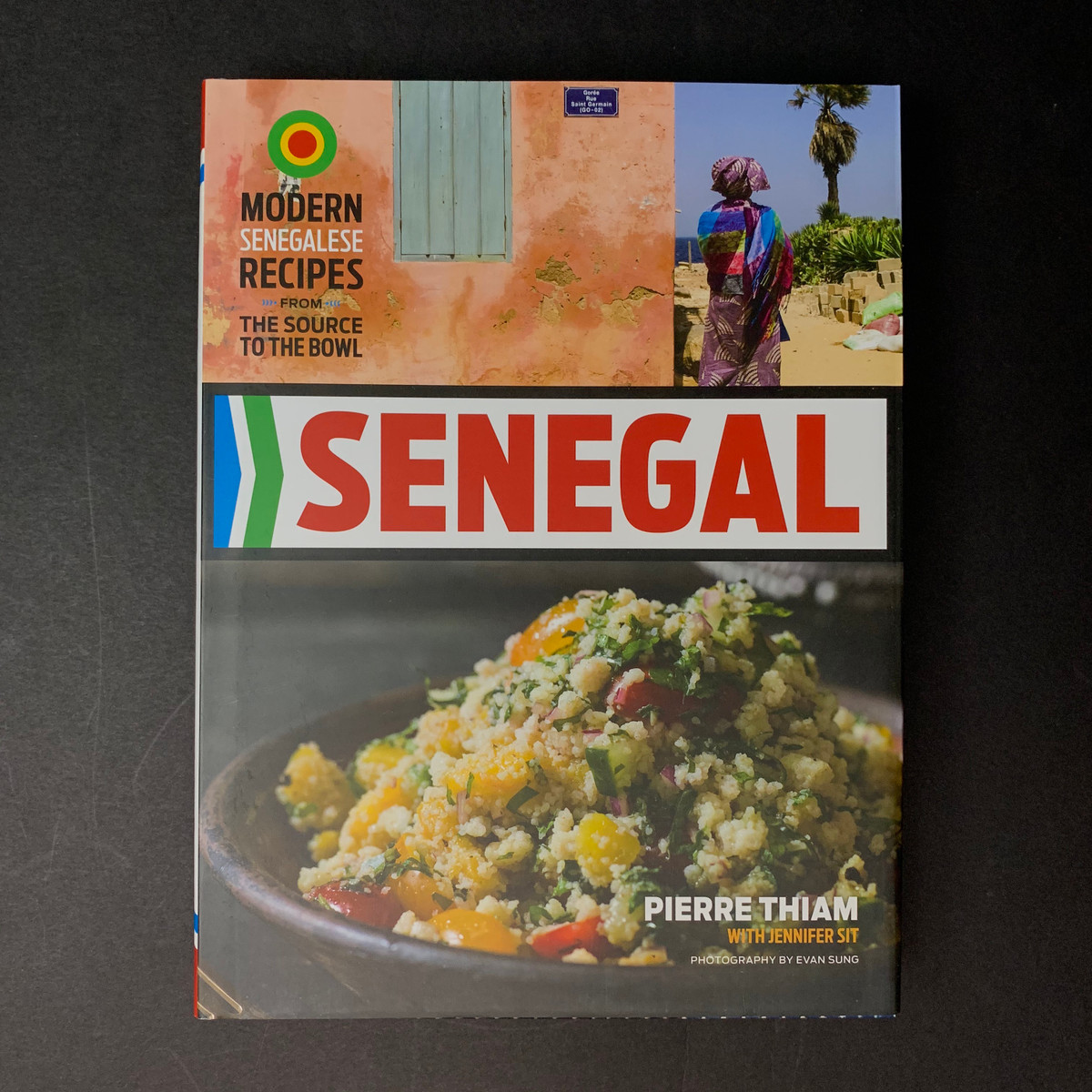 Senegal: Modern Senegalese Recipes from the Source to the Bowl   Pierre Thiam, Jennifer Sit