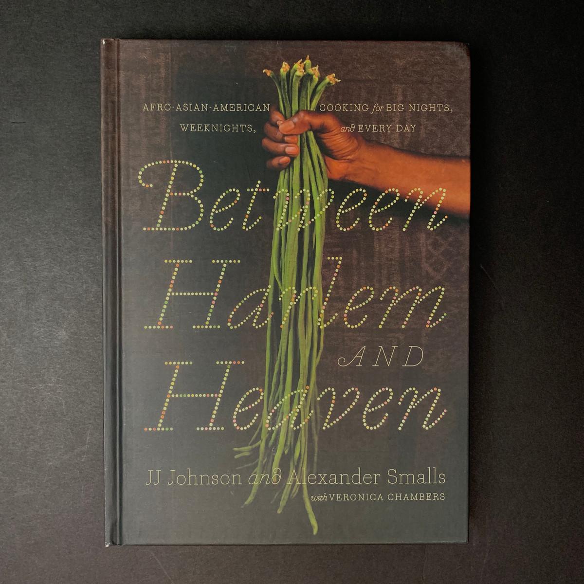 Between Harlem & Heaven    Alexander Smalls , JJ Johnson, Veronica Chambers