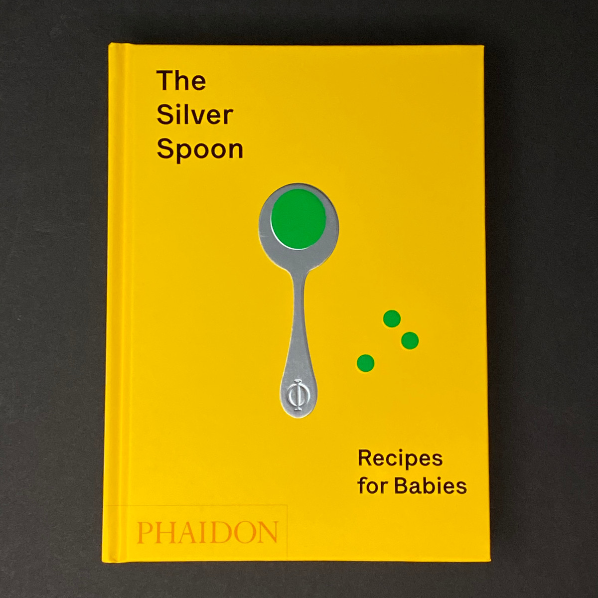The Silver Spoon: Recipes for Babies | Phaidon Editors