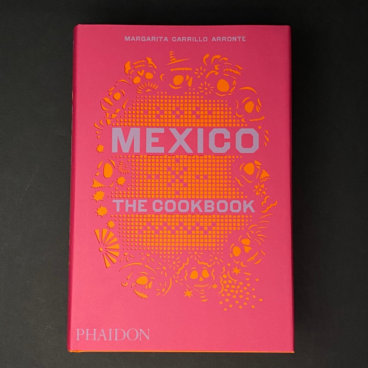 Mexico the Cookbook | Margarita Carrillo Arronte