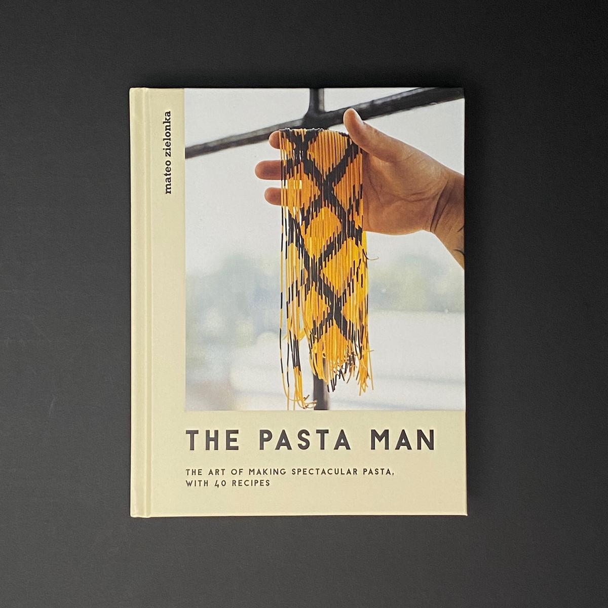 The Pasta Man: The Art of Making Spectacular Pasta | Mateo Zielonka