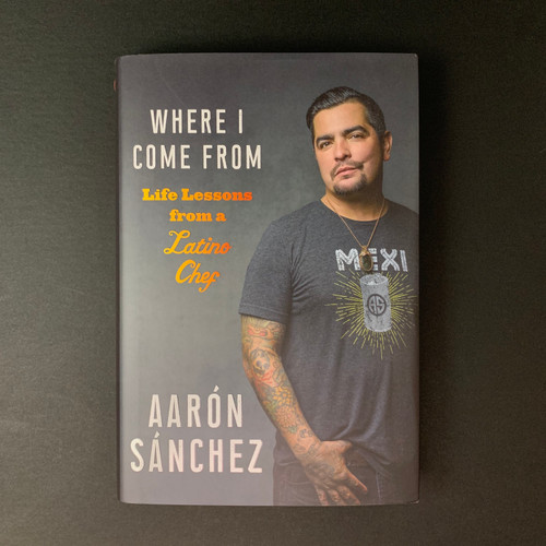 Where I Come From | Aaron Sanchez *signed*