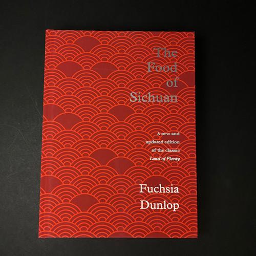 The Food of Sichuan   Fuchsia Dunlop
